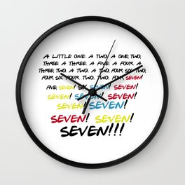 Friends quotes - Seven! Wall Clock