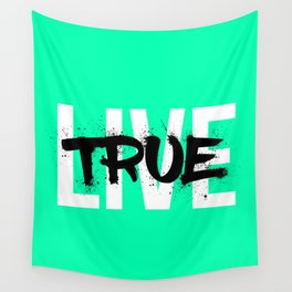 Live True Wall Tapestry