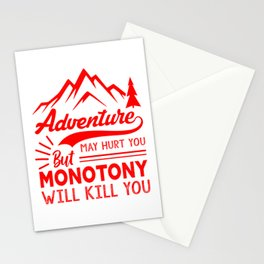 Adventure May Hurt You But Monotony Will Kill You red Stationery Cards
