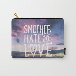Smother Hate Carry-All Pouch
