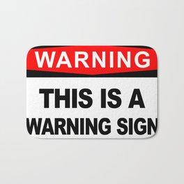 Warning Sign, This is a warning sign Bath Mat