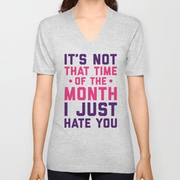 Time Of The Month Funny Quote Unisex V-Neck