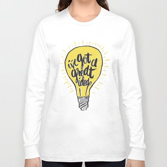 ...good idea. Long Sleeve T-shirt