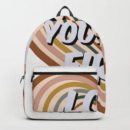 Love Yourself First - Inspirational Quote - Uplifting Words - Self Love Backpack