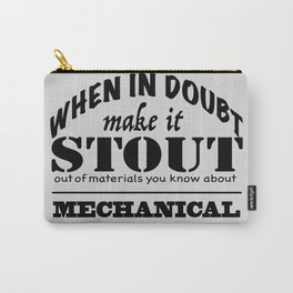 When in Doubt, Make it Stout - Mechanical Engineer Carry-All Pouch
