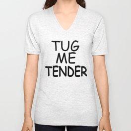 Tug Me Tender Unisex V-Neck
