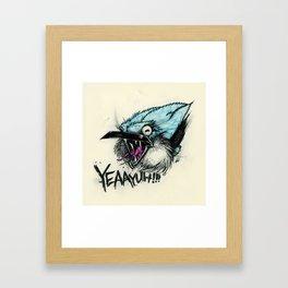 Yeaayuh! Framed Art Print
