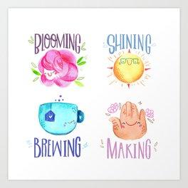 Bloom Shine Brew & Make - cute lettering poster motivational Art Print