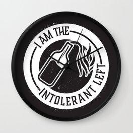 I AM THE INTOLERANT LEFT Wall Clock