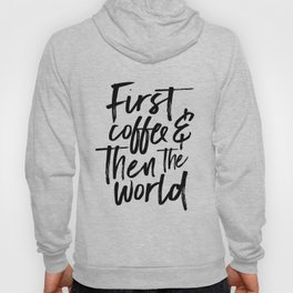 BUT FIRST COFFEE, Kitchen Wall Art,Coffee Sign,Inspirational Quote,Coffee Kitchen Decor,Morning Quot Hoody