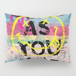 COME AS YOU ARE Pillow Sham