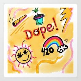 DOPEST DOPE Art Print
