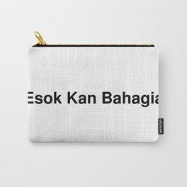 Esok Kan Bahagia Carry-All Pouch