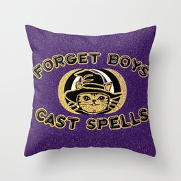 Forget Boys,Cast Spells Throw Pillow