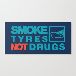 SMOKE TYRES NOT DRUGS v2 HQvector Canvas Print