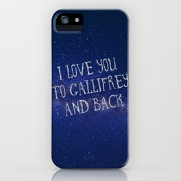 Love you to Gallifrey and back iPhone Case
