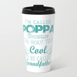 I'M CALLED POPPA Travel Mug