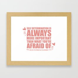 Self Determination Flanery Quote Framed Art Print
