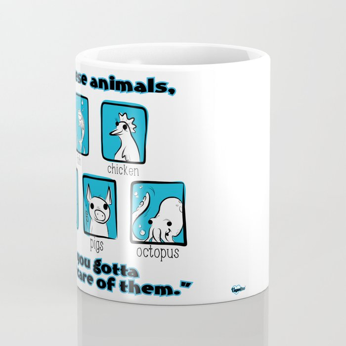 """These Animals, You Gotta Take Care of  Them"" Coffee Mug"