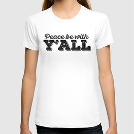 Peace be with Yall T-shirt