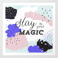 stay in your magic Art Print