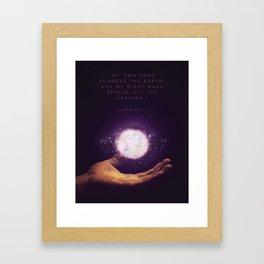Isaiah 48:13 Framed Art Print