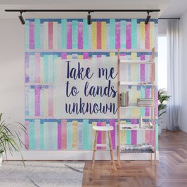 Take me to lands unknown Wall Mural