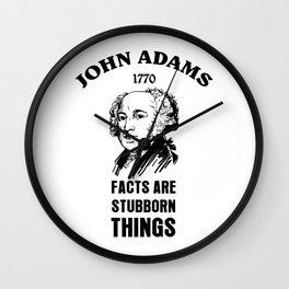 Facts Are Stubborn Things   John Adams - 1770 Wall Clock