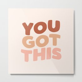 YOU GOT THIS peach and pink Metal Print