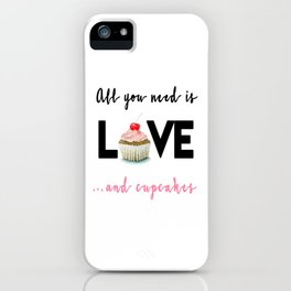 All you need is Love...and cupcakes n.1 iPhone Case