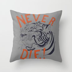 Never Die! Throw Pillow