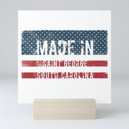 Made in Saint George, South Carolina Mini Art Print