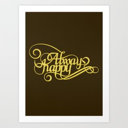Stay Happy Art Print