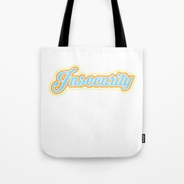 Insecurity Humorous Insecureness Weakness Unsureness Steadiness Unstableness Gift Tote Bag