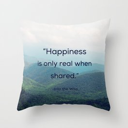 Happiness is only real when shared Throw Pillow