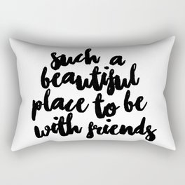 Be With Friends Rectangular Pillow