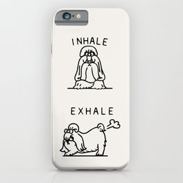 Inhale Exhale Shih Tzu iPhone Case