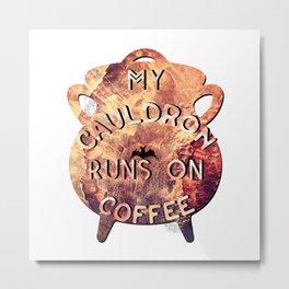 Witchy Puns - My Cauldron Runs On Coffee Metal Print