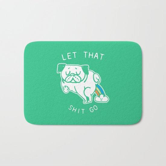 Let That Shit Go Bath Mat