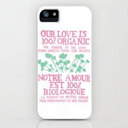 100% Organic Love pink iPhone Case