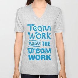 Team Work Makes the Dreamwork Unisex V-Neck