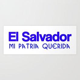El Salvador mi patria querida Art Print