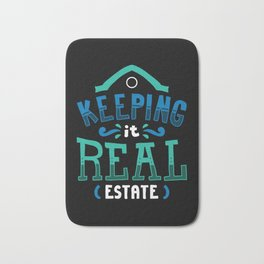 Realtor T-Shirt: Keeping It Real Estate I House I Residence Bath Mat