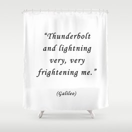THUNDERBOLT AND LIGHTNING VERY VERY FRIGHTENING ME Shower Curtain