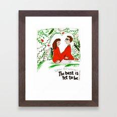 the best is yet... Framed Art Print