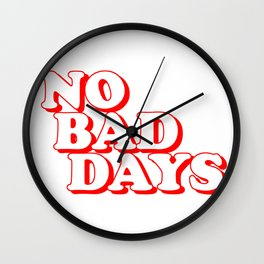 No Bad Days 2 Wall Clock