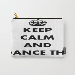Keep Calm and Dance the Rumba Carry-All Pouch
