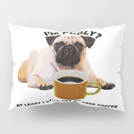Cute Pug and Coffee Statement Shirt Pillow Sham