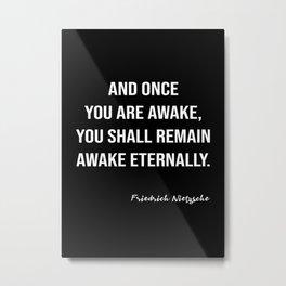 Friedrich Nietzsche On Being Awake Metal Print