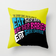 The Bible Says They're Going to Eat Their Babies Throw Pillow